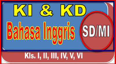 KI dan KD Mulok Bahasa Inggris SD/MI Terlengkap