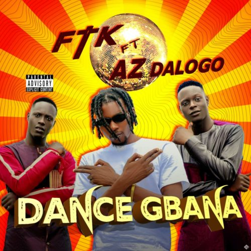 FTK Dance Gbana Ft AZ Dalogo mp3 download