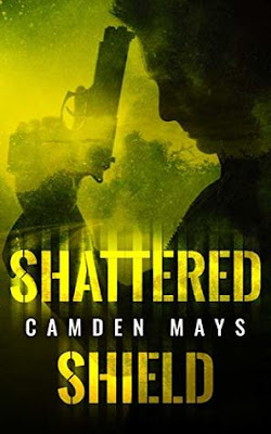Shattered Shield by Camden Mays