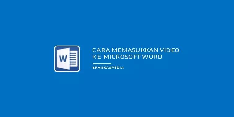 Cara Memasukkan Video ke Microsoft Word