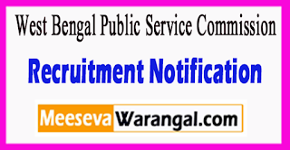 WBPSC West Bengal Public Service Commission Recruitment Notification 2017 Last Date 18-07-2017