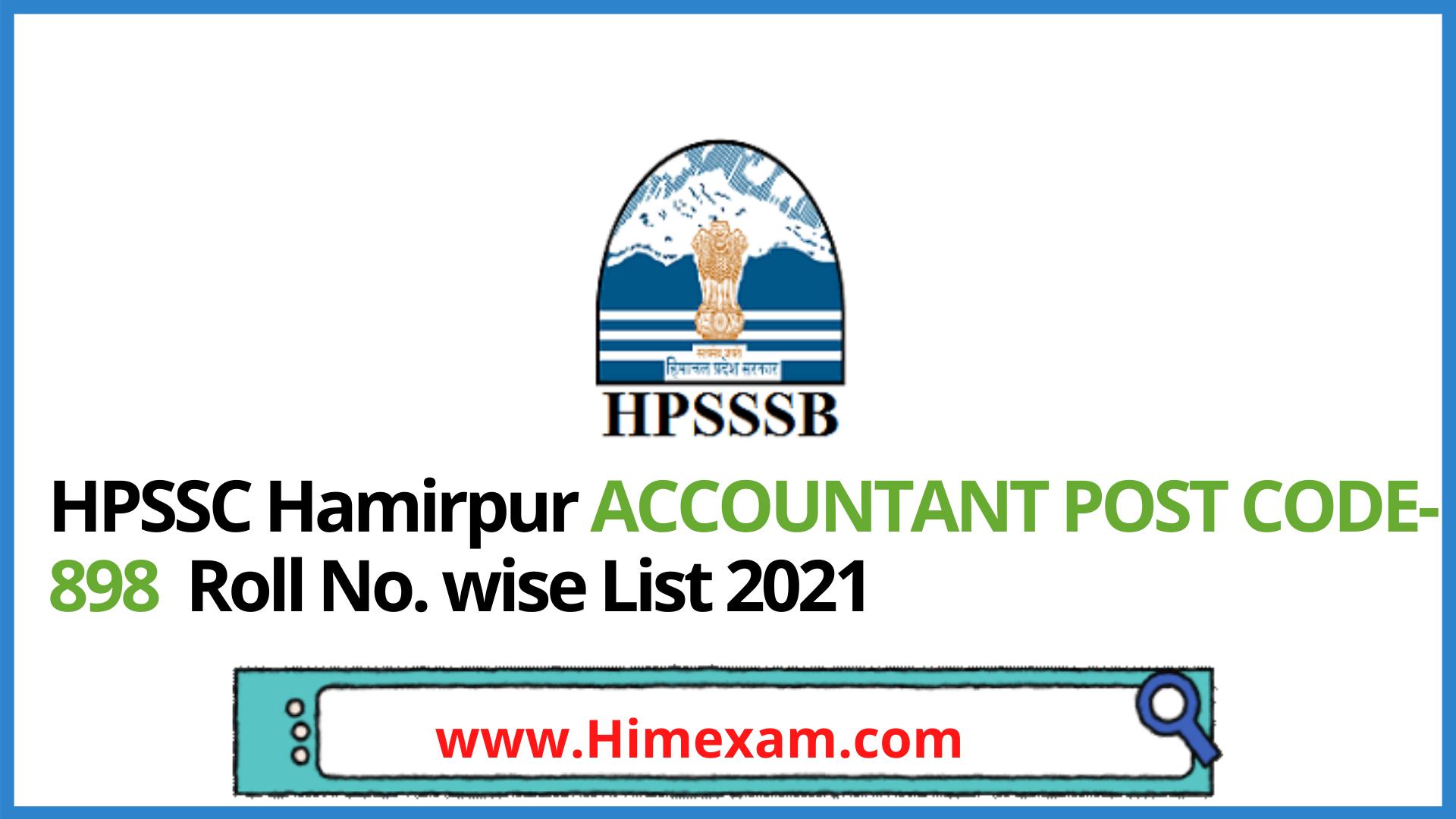HPSSC Hamirpur ACCOUNTANT POST CODE-898  Roll No. wise List 2021