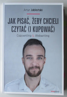 Takie książki - Taka Troche o.. Artur Jabłoński - Jak pisać, żeby chcieli czytać (i kupować). Copywriting & Webwriting