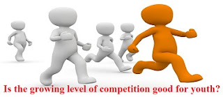 Is the growing level of competition good for youth?