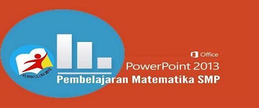 Pembelajaran PowerPoint Matematika SMP Kelas 7 K-13