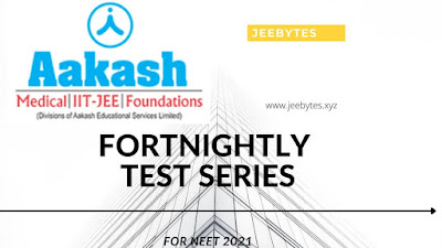 Aakash Fortnightly Test Series For NEET 2021[PDF]