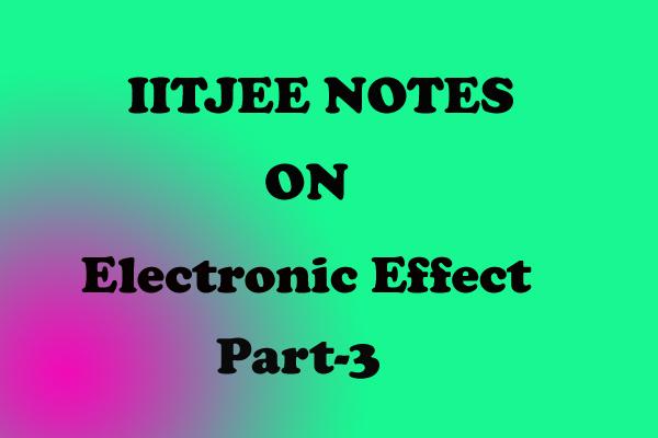 Electronic Effect Notes IITJEE