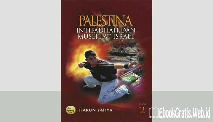 Ebook Palestina Intifadhah Dan Muslihat Israel