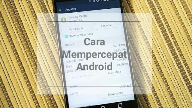 Cara Simpel Mempercepat Android Tanpa Aplikasi