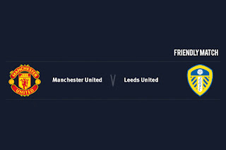 Match Preview Manchester United v Leeds United Friendly Match