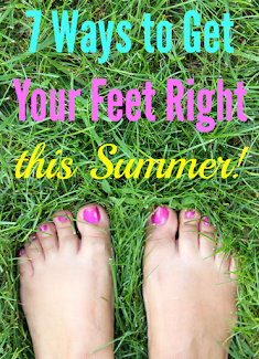 7 Ways to Get Your Feet Right This Summer