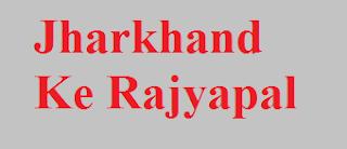 Jharkhand Ke Rajyapal