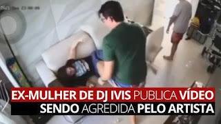 ASSISTA: DJ Ivis aparece em vídeo agredindo ex-mulher em Fortaleza