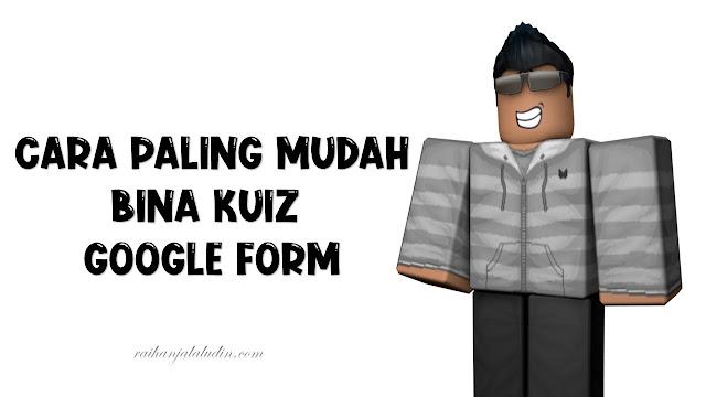 Cara Paling Mudah Bina Kuiz Google Form