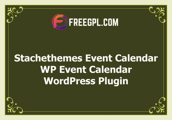 Stachethemes Event Calendar – WordPress Events Calendar Plugin Free Download