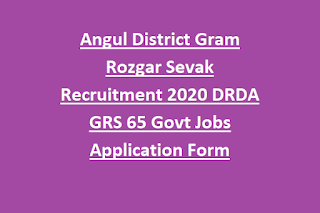 Angul District Gram Rozgar Sevak Recruitment 2020 DRDA GRS 65 Govt Jobs Application Form