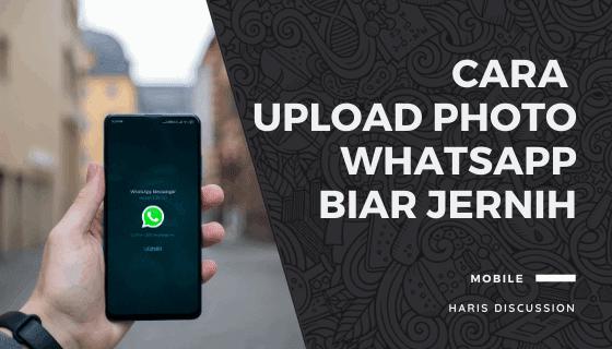 Cara Unggah Gambar Whatsapp Tidak Pecah-Pecah