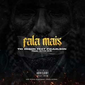 Tio Edson – Fala Mais (Feat. Paulelson) [DOWNLOAD]