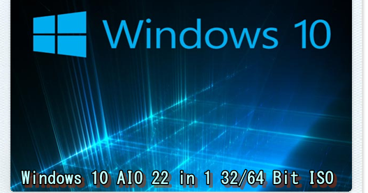 Windows 10 AIO 22 in 1 32/64 Bit ISO Free Download For PC   JaanSoft