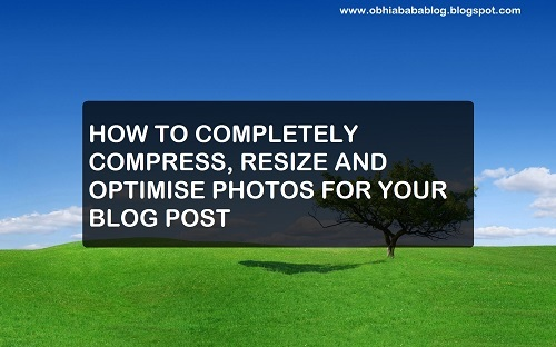 Completely Compress, Resize And Optimize Images For Blog Post