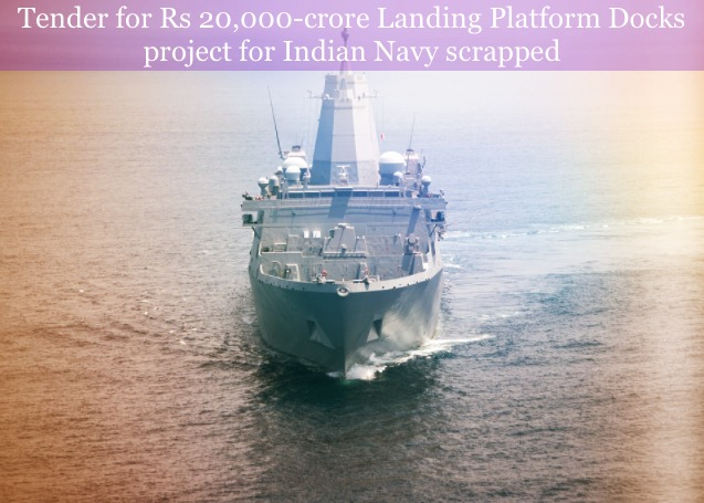 Navy Cancels 20000 Cr Rs LPD Project Tender
