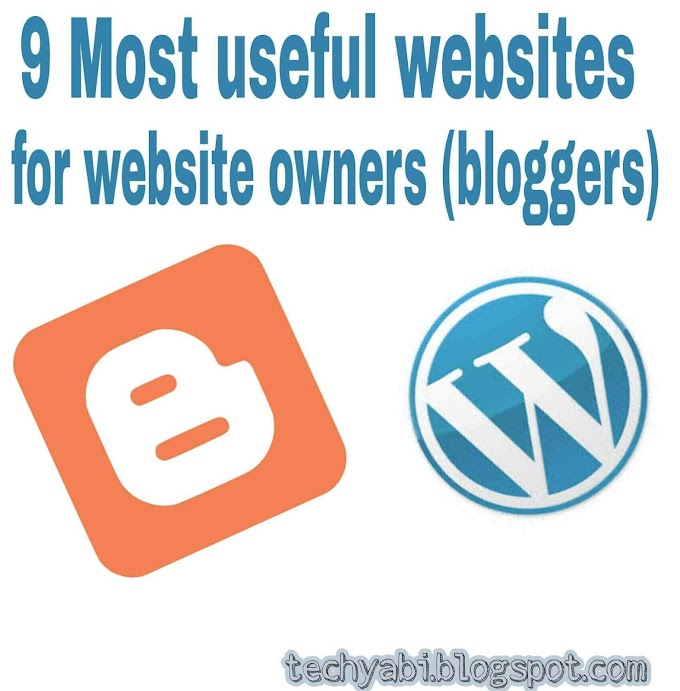 9 most useful websites for website owners (bloggers)
