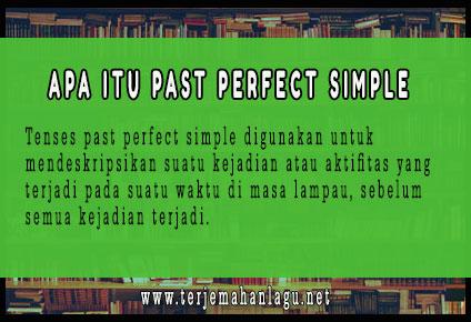 Apa Itu Past Perfect Simple Dalam Bahasa Inggris Serta Berikan Contoh Dan Artiannya