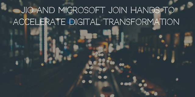 Jio and Microsoft join hands to accelerate digital transformation