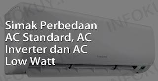 perbedaan ac standard, ac inverter dan ac low watt
