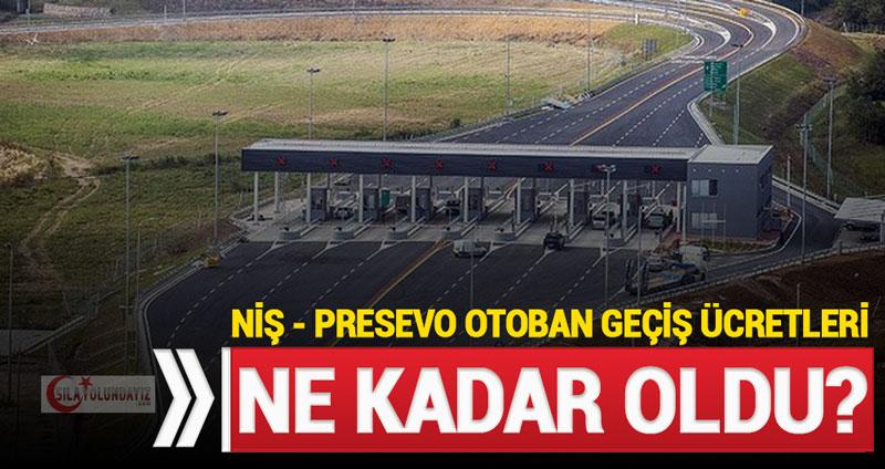 Niş Presevo Sırbistan Otoyol Otoban Ücretleri