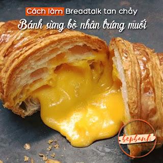 cong-thuc-lam-banh-sung-bo-nhan-trung-muoi-tan-chay-bread-talk-5