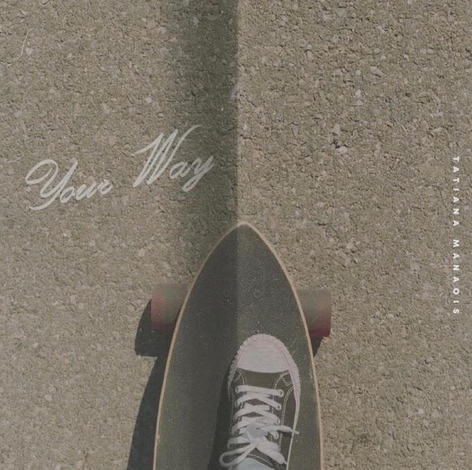 Music MP3: Tatiana Manaios Ft. Rexx Life Raj & Kehlani — Your Way (Cover)