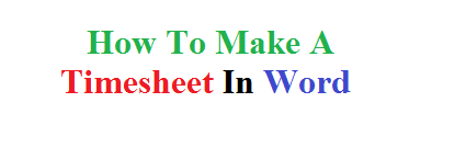How To Make A Timesheet In Word