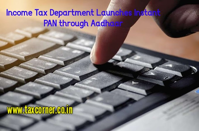 IT Dept. Launches Instant PAN through Aadhaar