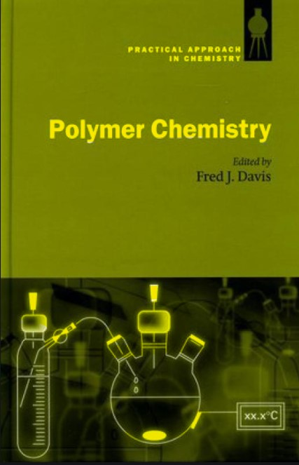 Polymer Chemistry A Practical Approach  by Fred j. Davis in pdf