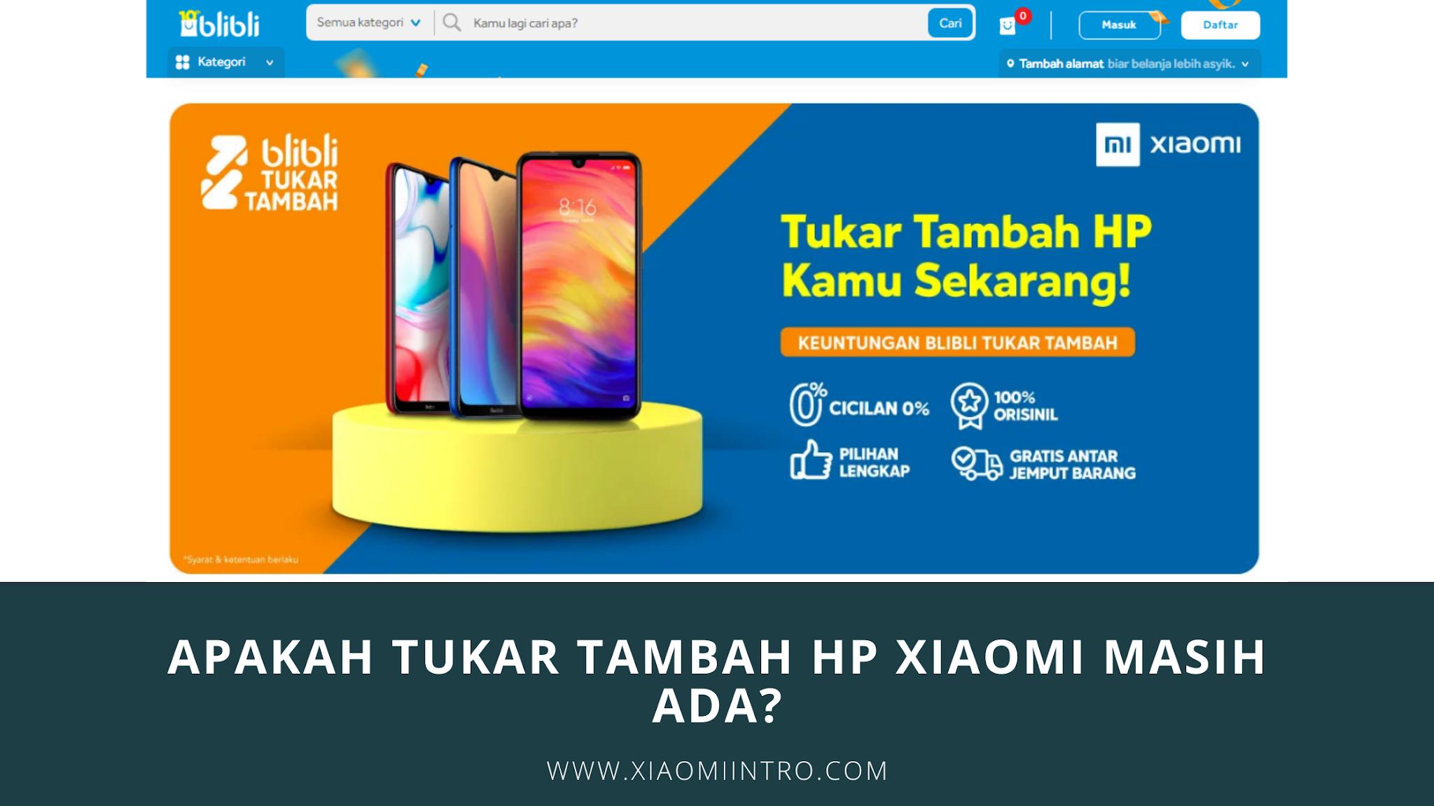 Apakah Tukar Tambah HP Xiaomi Masih Ada?
