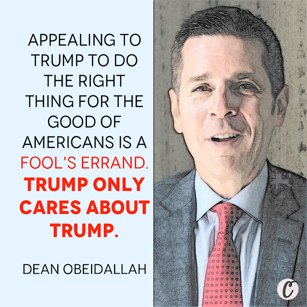 Appealing to Trump to do the right thing for the good of Americans is a fool's errand. Trump only cares about Trump. — Dean Obeidallah, Radio Host and Writer