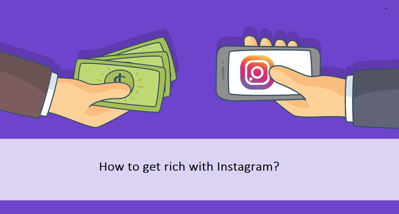 How to get rich with Instagram?