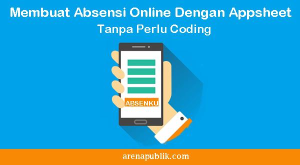Membuat Absensi Online Dengan Appsheet