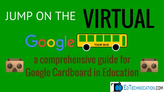 A Comprehensive Guide for Google Cardboard in Education by @EdTechnocation | #GoogleCardboard #GoogleEDU