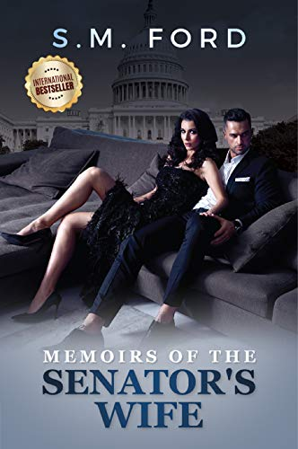 Memoirs Of The Senator's Wife by S. M. Ford
