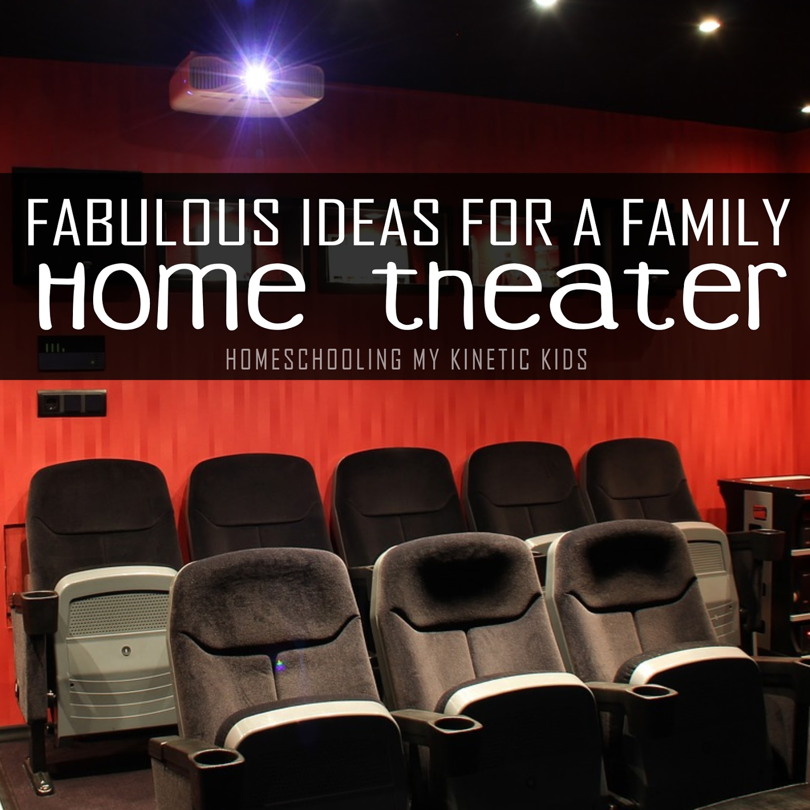 Fabulous Ideas For A Family Home Theater