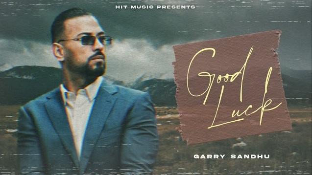 Good Luck Lyrics - Garry Sandhu