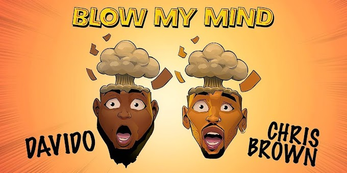 DAVIDO x CHRIS BROWN - BLOW MY MIND (OFFICIAL MUSIC VIDEO) | DOWNLOAD MP3
