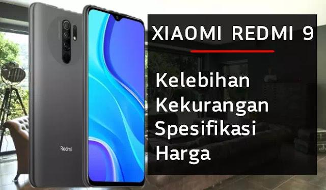 Kelebihan dan kekurangan ponsel Xiaomi Redmi 9