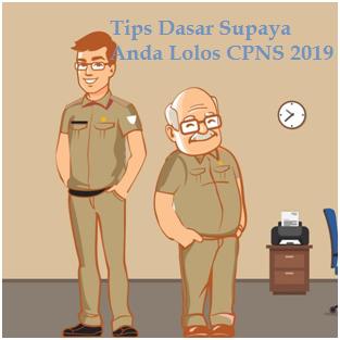 Tips Dasar Supaya Anda Lolos CPNS 2019