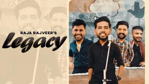 Legacy Lyrics   Raja Rajveer