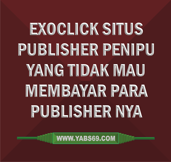 ExoClick Situs Publisher Penipu Alias Scam