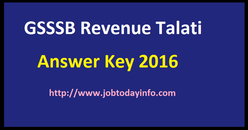 GSSSB Revenue Talati Answer Keys 2016 www. ojas.gujarat.gov.in