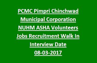 PCMC Pimpri Chinchwad Municipal Corporation NUHM ASHA Volunteers Jobs Recruitment Walk In Interview Date 08-03-2017